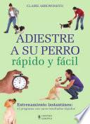 libro Adiestre A Su Perro Rápido Y Fácil