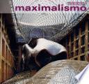 libro Del Minimalismo Al Maximalismo/do Minimalismo Ao Maximalismo