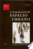 La Humanización Del Espacio Urbano
