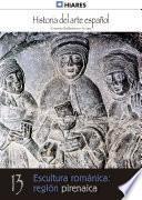 libro 13.  Escultura Románica: Región Pirenaica.