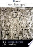 38.  Escultura Barroca Castellana