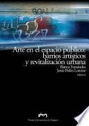 Arte En El Espacio Público: Barrios Artísticos Y Revitalización Urbana