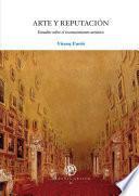 Arte Y Reputación. Estudios Sobre El Reconocimiento Artístico (ebook)