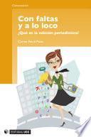 libro Con Faltas Y A Lo Loco. ¿qué Es La Edición Periodística?