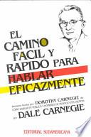 El Camino Facil Y Rapido Para Hablar Eficazmente / The Quick And Easy Way To Effective Speaking