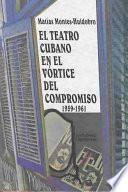 El Teatro Cubano En El Vórtice Del Compromiso, 1959 1961