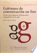 Gabinetes De Comunicación On Line. Claves Para Generar Información Corporativa En La Red