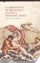 libro La Biblioteca De Mitologia Clàssica Frederic Travé