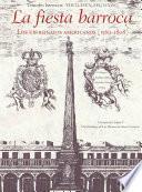 La Fiesta Barroca. Los Virreinatos Americanos (1560 1808)