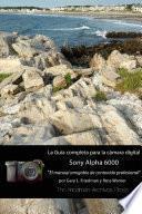 libro La Guía Completa Para La Cámara Sony A6000 (edición En B&n)