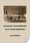 Nativismo Y Costumbrismo En El Teatro Argentino