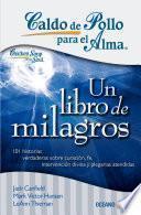 libro Caldo De Pollo Para El Alma: Un Libro De Milagros