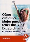 libro Como Cualquier Mujer Puede Tener Una Vida Extraordinaria