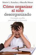 libro Cómo Organizar Al Niño Desorganizado