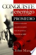 libro Conquiste Al Enemigo Llamado Promedio