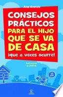 libro Consejos Prácticos Para El Hijo Que Se Va De Casa ¡que A Veces Ocurre!