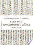 Cuaderno Práctico De Ejercicios Para Una Comunicación Eficaz