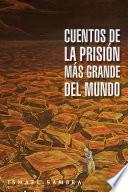 libro Cuentos De La Prisión Más Grande Del Mundo