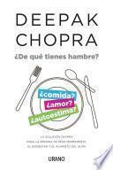 libro De Que Tienes Hambre?: La Solucion Chopra Para La Perdida De Peso Permanente, El Bienestar Y El Alimento Del Alma