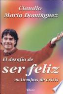 libro Desafio De Ser Feliz En Tiempos De Crisis / Challenge To Be Happy In Times Of Crisis