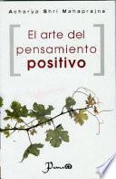El Arte Del Pensamiento Positivo