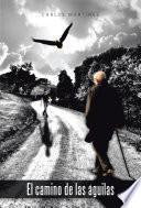 El Camino De Las águilas