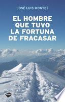 libro El Hombre Que Tuvo La Fortuna De Fracasar