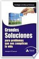 libro Grandes Soluciones Para Problemas Que Nos Complican La Vida..