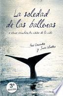 La Soledad De Las Ballenas