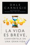 libro La Vida Es Breve, Conviertela En Una Gran Vida / Life Is Short. Make It Great