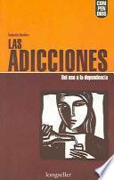 Las Adicciones/ Addictions