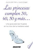 libro Las Princesas Cumplen 30, 40, 50 Y Más…