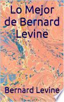 libro Lo Mejor De Bernard Levine