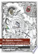 libro No Digamos Mañana Que Ayer...