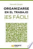 libro Organizarse En El Trabajo ¡es Fácil!