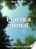 libro Práctica Mental: Trayectorias De La Atención.