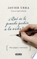 libro ¿qué Se Le Puede Pedir A La Vida?
