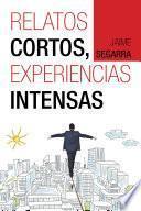 libro Relatos Cortos, Experiencias Intensas