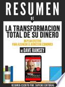 libro Resumen De  La Transformacion Total De Su Dinero: Un Plan Efectivo Para Alcanzar El Bienestar Economico   De Dave Ramsey