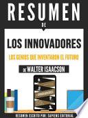 libro Resumen De  Los Innovadores: Los Genios Que Inventaron El Futuro   De Walter Isaacson