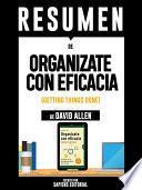 Resumen De  Organizate Con Eficacia: El Arte De La Productividad Sin Estres    De David Allen