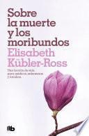 libro Sobre La Muerte Y Los Moribundos