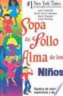 Sopa De Polla Para El Alma De Los Ninos / Chicken Soup For The Kid S Soul