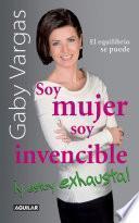libro Soy Mujer. Soy Invencible ¡y Estoy Exhausta!
