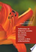 libro Testimonios De Enfermos Curados De Cáncer Leucemias Linfomas Corazón Y Otras Enfermedades