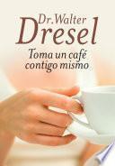 libro Toma Un Café Contigo Mismo