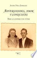 Adversidades, Amor Y Conquistas.
