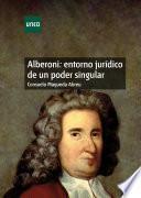 libro Alberoni: Entorno Jurídico De Un Poder Singular