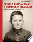 libro De Niño Judío Alemán A Comunista Mexicano