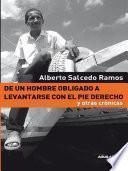 libro De Un Hombre Obligado A Levantarse Con El Pie Derecho Y Otras Crónicas